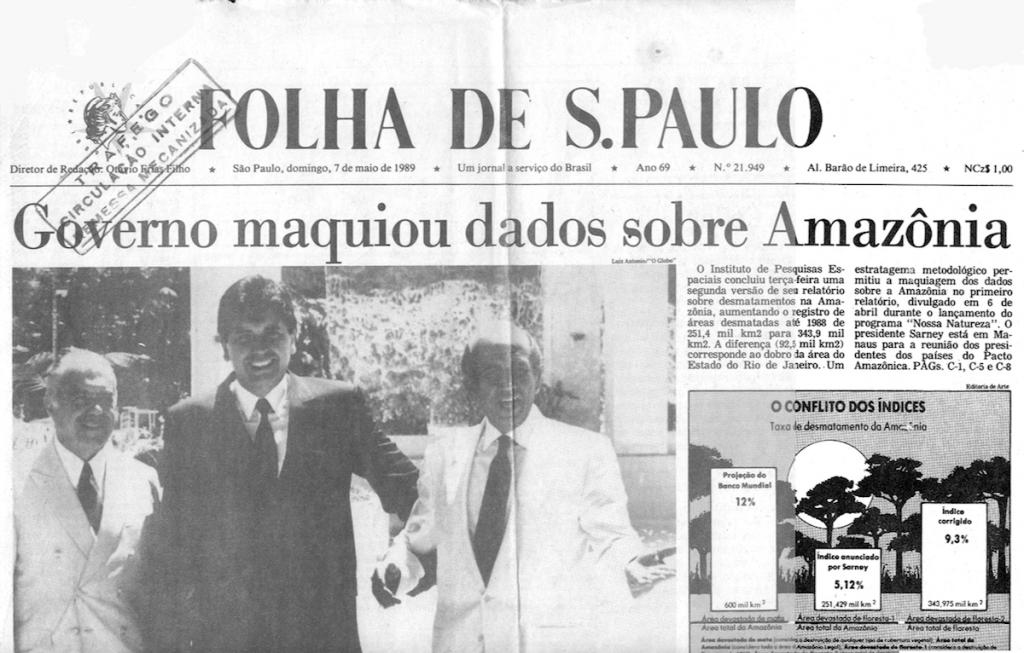 Primeira página da Folha de 7 de meio de 1989, cuja manchete se refere a manipulação de dados de desmatamento da Amazônia pelo (Inpe (Instituto Nacional de Pesquisas Espaciais).I Imagem: Reprodução